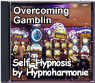Overcoming Gambling - Self Hypnosis by Hypnoharmonie