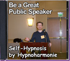Be a Great Public Speaker - Self-Hypnosis by Hypnoharmonie